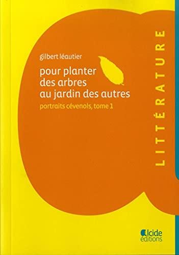 9782952154857: Pour planter des arbres au jardin des autres