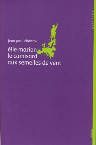 9782952154888: Elie Marion (1678-1713), le camisard aux semelles de vent (French Edition)