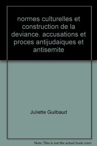 9782952156301: Normes Culturelles et Construction de la Deviance. Accusations et Proces Antijudaiques et Antisemite