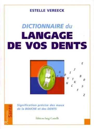 9782952158909: Dictionnaire du langage de vos dents