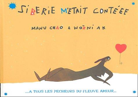 9782952204019: Siberie M'etait Conteee: A Tous Les Pecheurs De Fleuve Amour