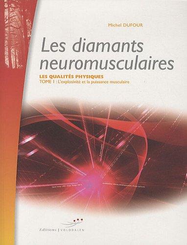 9782952206969: Les qualités physiques : Tome 1, Les diamants neuromusculaires : l'explosivité et la puissance musculaire