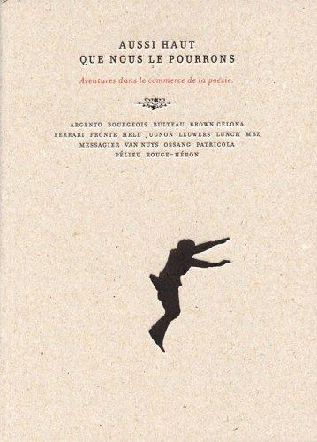 9782952208123: Aussi Haut Que Nous le Pourrons Aventures Dans le Commerce de la Poesie. 400 Pages