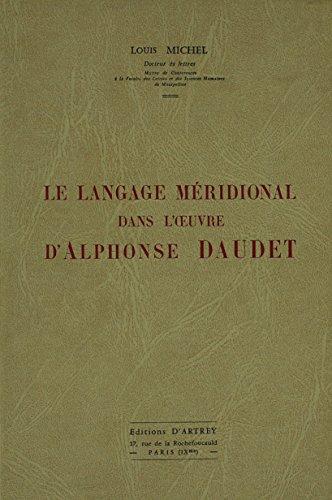 9782952209601: Le Langage Meridional Dans L'oeuvre D'alphonse Daudet