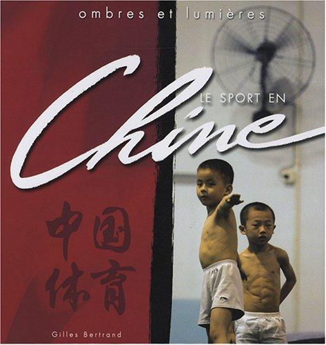 Le sport en Chine : Ombres et: Bertrand, Gilles