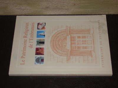 9782952213509: Le patrimoine religieux de l'Embrunais (Itinéraire de découverte)