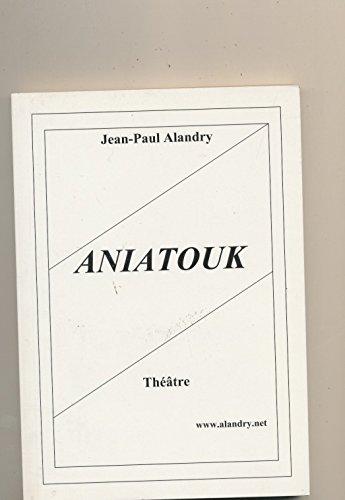 Aniatouk: Jean-Paul Alandry