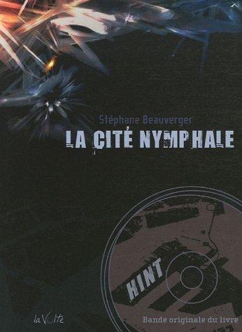 9782952221771: La Cit� nymphale (1CD audio)
