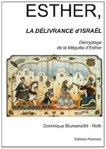 9782952226165: Esther, La D�livrance d'Isra�l : D�cryptage de la M�guilla d'Esther