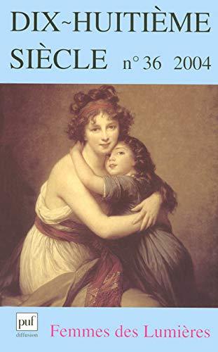 9782952228800: Dix huitième siècle, numéro 36 - 2004 : Femmes des lumières