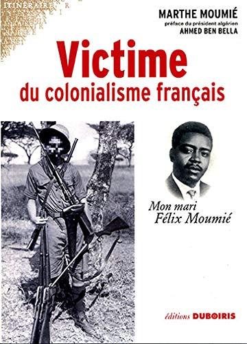 9782952231527: Victime du colonialisme français (French Edition)