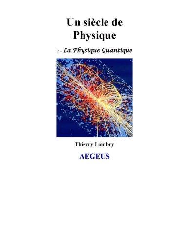 9782952249133: Un siècle de physique : Tome 1, La physique quantique