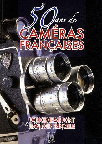 50 ans de caméras françaises: Jean-Loup Princelle; Patrice-Hervé Pont