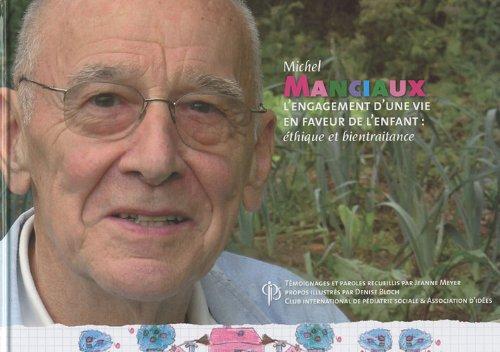9782952275736: Michel Manciaux : L'engagement d'une vie en faveur de l'enfant : éthique et bientraitance