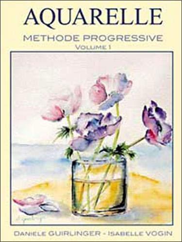 9782952280204: Aquarelle : Méthode progressive, volume 1