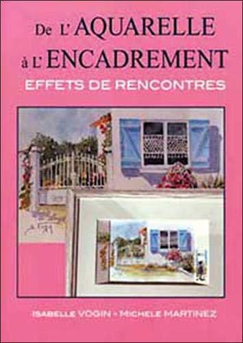 9782952280228: De l'aquarelle à l'encadrement (French Edition)