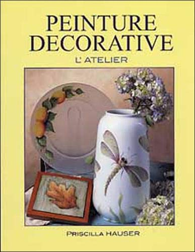 Peinture Décorative (French Edition) (2952280258) by Priscilla Hauser