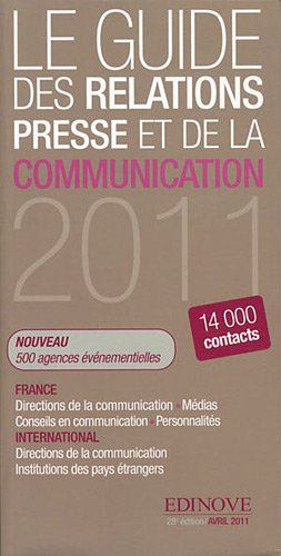 9782952281973: Le guide des relations presse et de la communication 2011