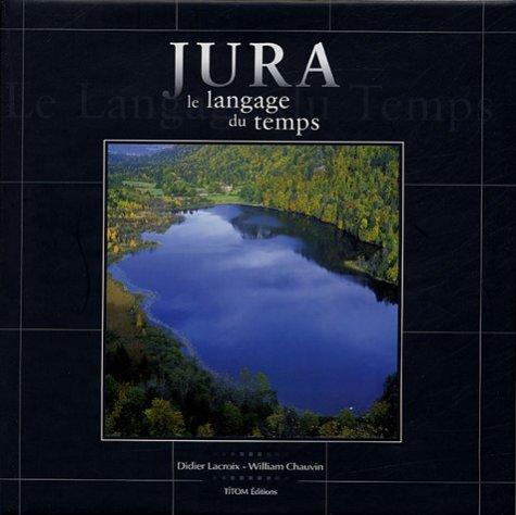 9782952298506: Jura, le langage du temps