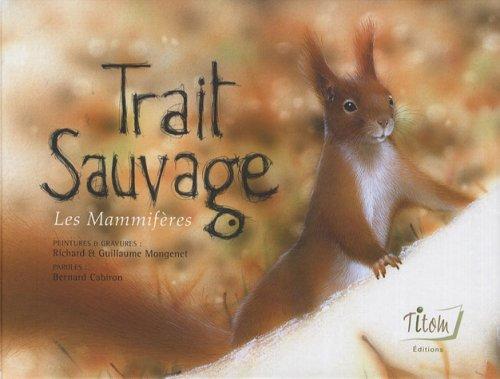 9782952298520: Trait Sauvage : Les Mammifères
