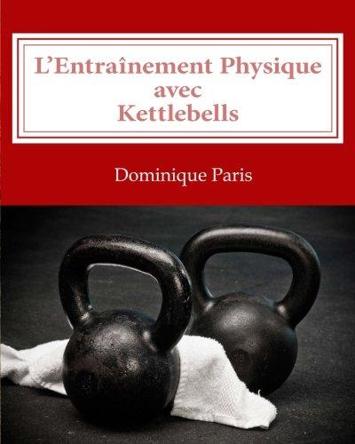 9782952319348: L'Entraînement Physique avec Kettlebells (French Edition)