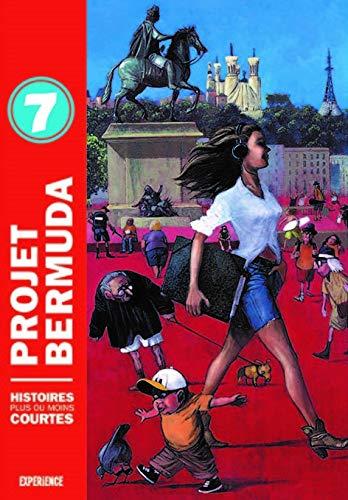 Projet Bermuda Histoires plus ou moins courtes Vol 7: Collectif
