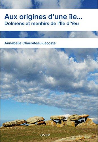 9782952322614: Aux origines d'une île - Dolmens et menhirs de l'île d'Yeu