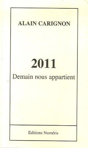 9782952326520: 2011 : Demain nous appartient