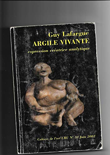 9782952330336: Argile vivante Expression créatrice analytique