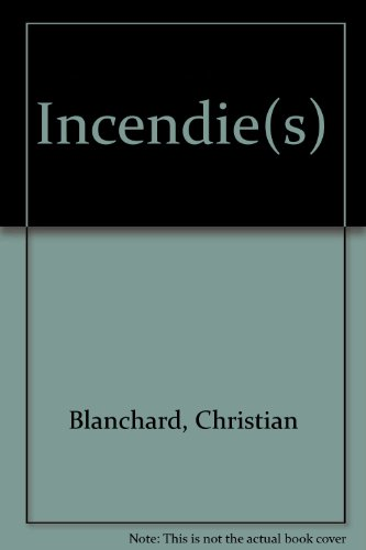 Incendies: BLANCHARD CHRISTIAN