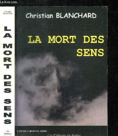 La mort des sens: Christian Blanchard