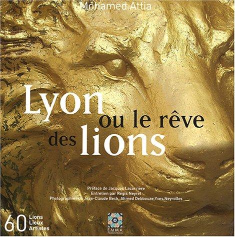 9782952336901: Lyon ou le rêve des lions