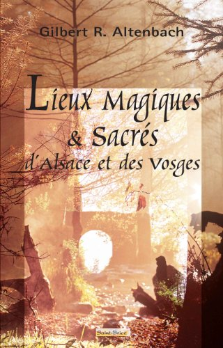 9782952354608: lieux magiques et sacrés d'Alsace et des Vosges
