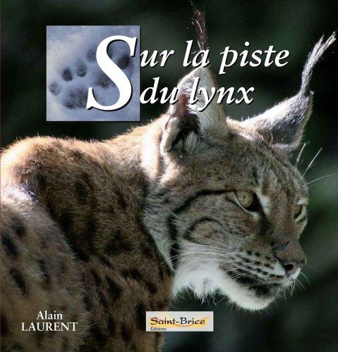 9782952354660: Sur la Piste du Lynx (French Edition)