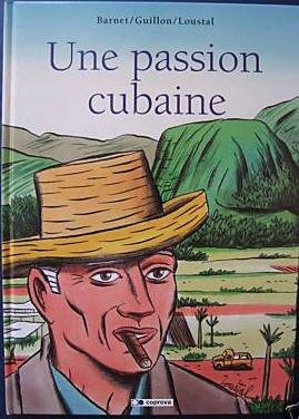 9782952358309: UNE PASSION CUBAINE