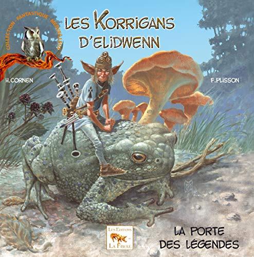 9782952362108: La porte des légendes - Les Korrigans d'Elidwenn