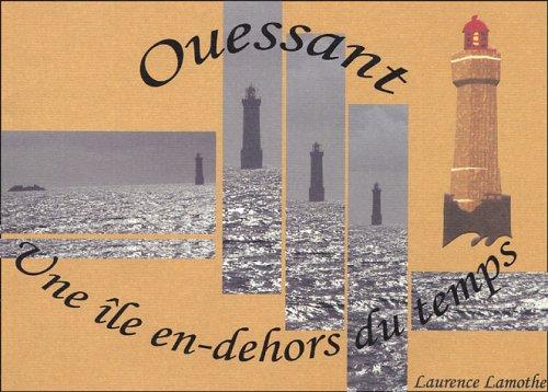 9782952367202: Ouessant Une île en dehors du temps (French Edition)