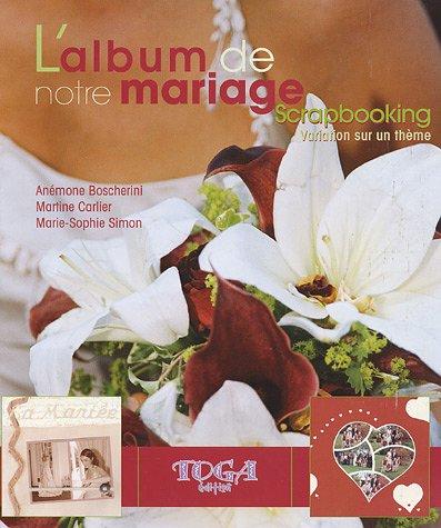 9782952368605: L'album de notre mariage : Scrapbooking