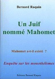 9782952370301: Un Juif nommé Mahomet : Enquête sur les monothéismes