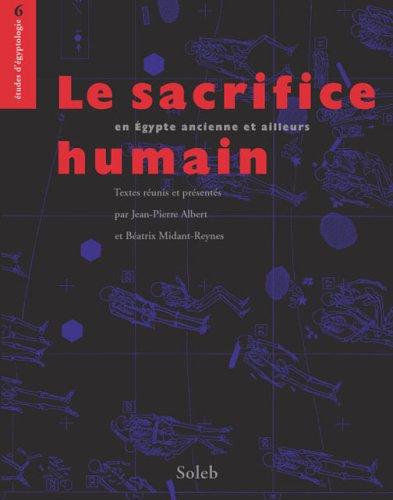 LE SACRIFICE HUMAIN EN EGYPTE ANCIENNE ET AILLEURS: ALBERT,JEAN-PIERRE