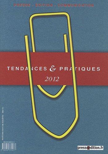 9782952374477: Tendances & pratiques 2012 : Presse, édition, communication