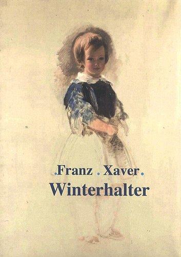 9782952375429: Franz Xaver Winterhalter (1805-1873)