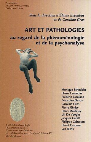 9782952384704: Art et pathologies au regard de la phénoménologie et de la psychanalyse