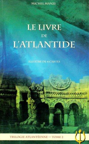 Le Livre de l'Atlantide: Michel Manzi