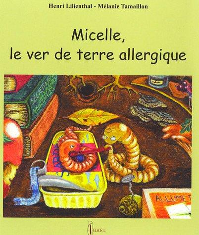9782952398022: Micelle, le ver de terre allergique