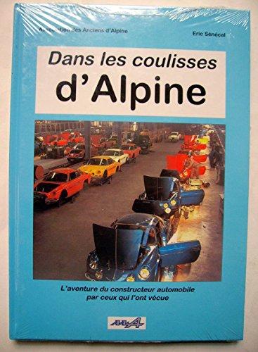 9782952409506: Dans les coulisses d'Alpine : L'aventure du constructeur automobile par ceux qui l'ont vécue