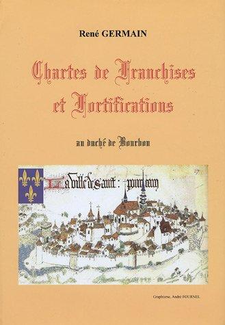 9782952410403: Chartes de franchises et fortifications au duché de Bourbon