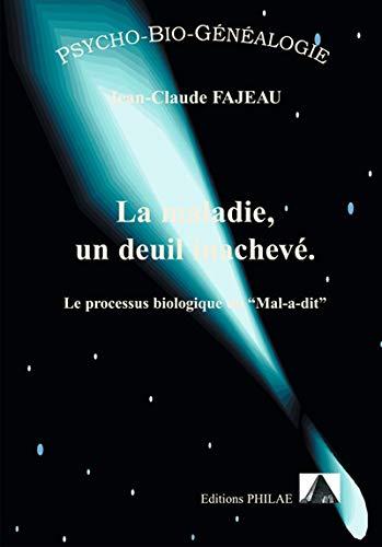 MALADIE UN DEUIL INACHEVE -LA-: FAJEAU JEAN CLAUDE
