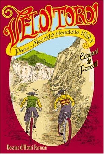 9782952422321: Vélo! Toro!: Paris-Madrid à bicyclette en 1893