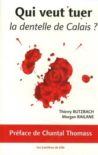 9782952430586: Qui veut tuer la dentelle de Calais ?